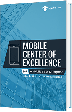 Mobile Center of Excellence (MCOE) : [x]cube LABS